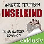 Inselkind: Juli (Pechschwarzer Sommer 4) | Annette Petersen