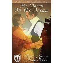 Mr. Darcy on the Ocean: A Sensual Pride and Prejudice Variation