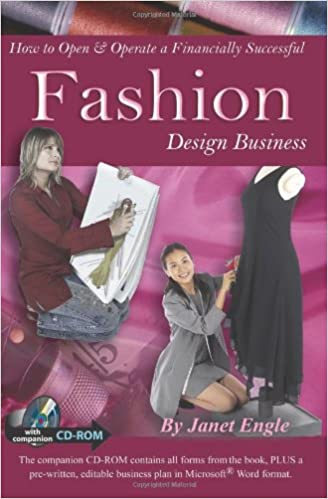 How To Open Operate A Financially Successful Fashion Design Business With Companion Cd Rom Engle Janet 9781601382252 Amazon Com Books