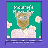 Mommy's Black Eye: Children Dealing With Domestic Violence