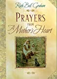 Prayers from a Mother's Heart, Ruth Bell Graham, 0785273042