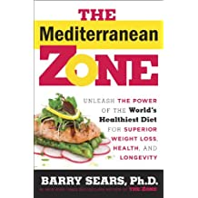 The Mediterranean Zone: Unleash the Power of the World's Healthiest Diet for Superior Weight Loss, Health, and Longevity
