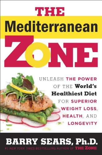 The Mediterranean Zone: Unleash the Power of the World's Healthiest Diet for Superior Weight Loss, Health, and Longevity (Dietary Sugar And Inflammation In The Body)