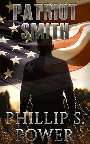 Patriot Smith (Patriots Book 1) by [Power, Phillip S.]