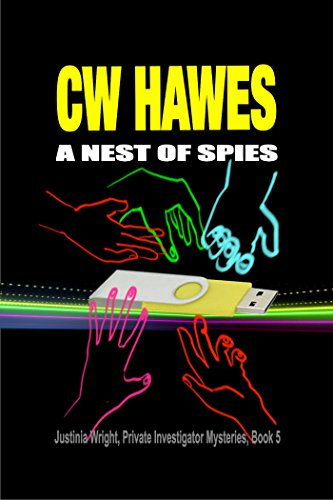 A Nest of Spies: A Justinia Wright, Private Investigator Mystery (Justinia Wright, Private Investigator Mysteries Book 5) by [Hawes, CW ]