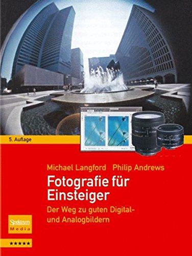 Fotografie für Einsteiger: Der Weg zu guten Digital- und Analogbildern