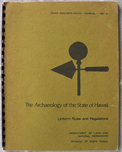 Uniform Champ (THE ARCHAEOLOGY OF THE STATE OF HAWAII: UNIFORM RULES AND REGULATIONS, REGULATION 2 (STATE ARCHAEOLOGICAL JOURNAL 68-4))