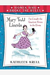 Women Who Broke the Rules: Mary Todd Lincoln Paperback