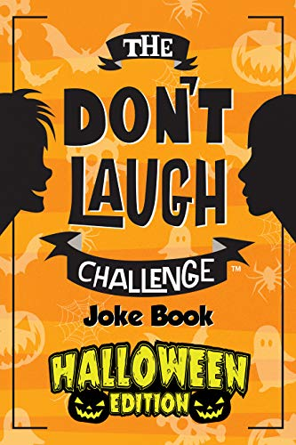 The Don't Laugh Challenge Halloween Edition: Halloween Book for Kids - Spooky Jokes for Boys and Ghouls -