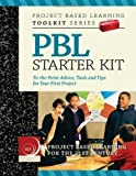 Project Based Learning (PBL) Starter Kit 1st (first) Edition by John Larmer published by Buck Institute for Education (2009)