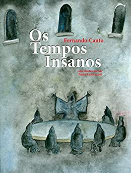 Os Tempos Insanos por [Canto, Fernando]