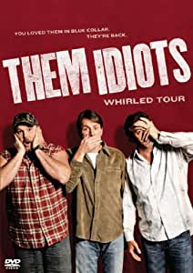Them Idiots: Whirled Tour