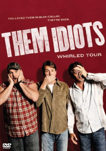 Thr Cable - Them Idiots: Whirled Tour