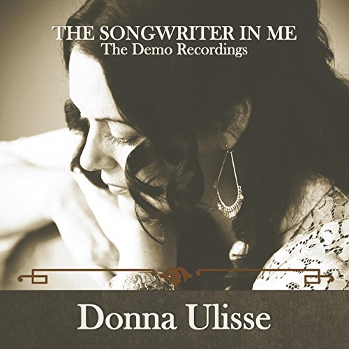 The Songwriter in Me:The Demo ...