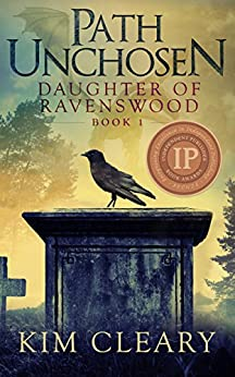 Path Unchosen (Daughter Of Ravenswood Book 1) by [Cleary, Kim]