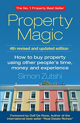 [Free] Property Magic: How to buy property using other people's time, money and experienc T.X.T
