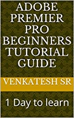 Adobe premier pro beginners tutorial guide1 Day to learnVenkatesh SRhow to edit in Adobe premier proby SRVthanks you for seeing