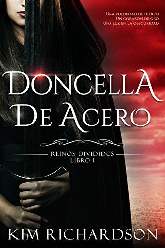 Doncella de Acero (Reinos Divididos nº 1) (Spanish Edition) (Free Books Spanish Edition)