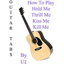 """How To Play """"Hold Me Thrill Me Kiss Me Kill Me"""" By U2 - Guitar Tabs"""
