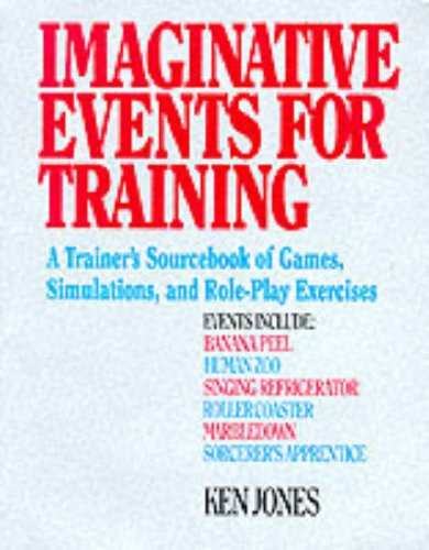 Download Imaginative Events for Training: A Trainers Sourcebook of