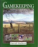 Gamekeeping, David Hudson, 190405773X