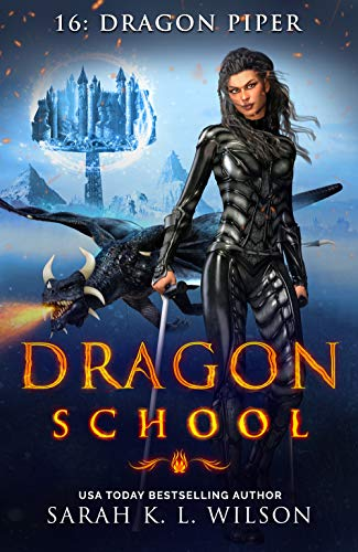 Dragon School: Dragon Piper by [Wilson, Sarah K. L.]