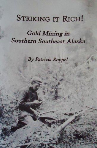 Striking It Rich! Gold Mining in Southern Southeast Alaska