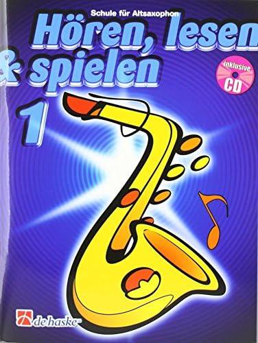 Hören, Lesen & Spielen - Schule für Altsaxophon (mit Audio-CD) - 9789043105842 Bläserschule für Anfänger Band 1