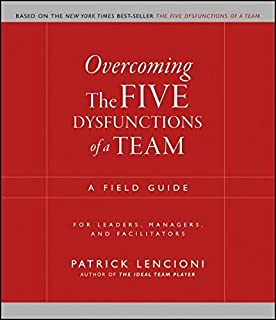 overcoming the five dysfunctions of a team a field guide for leaders managers - How Would Your Rate Yourself As A Team Playerleader Or Anything Else