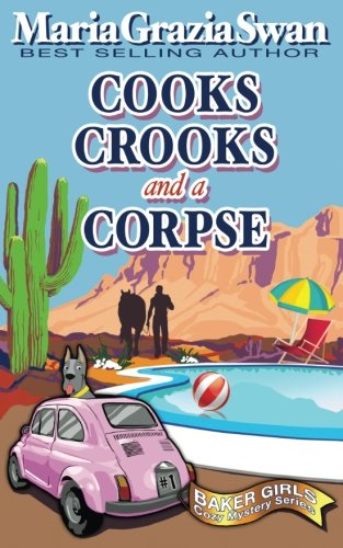 Read Online Cooks, Crooks and a Corpse (Baker Girls Cozy Mystery) (Volume 1) pdf