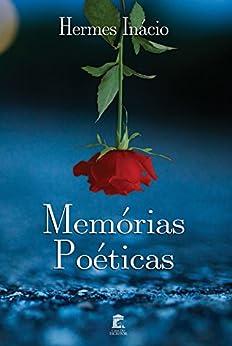 Memórias Poéticas por [Inácio, Hermes]