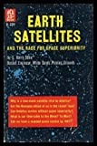 img - for Earth Satellites And The Race For Space Superiority book / textbook / text book