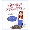The Danish Advantage - Cooking with Annette: Feeding your family and friends with love and hyggelig (February Book 2)