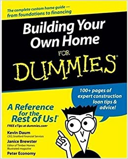 Building Your Own Home For Dummies: Kevin Daum, Janice ...