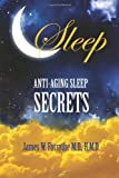 Anti-Aging Sleep Secrets, James W. Forsythe  Hmd, 0984838384