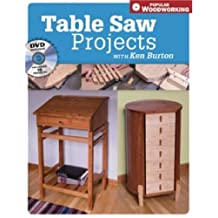 Table Saw Projects with Ken Burton