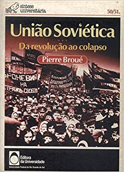 União Soviética: Da Revolução Ao Colapso - 9788570253996