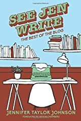 See Jen Write: The Best of the Blog Paperback