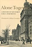Alone Together: A History of New York's Early Apartments by Elizabeth Collins Cromley (1990-04-03)