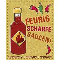 Feurig scharfe Saucen: Intensiv - Pikant - Würzig