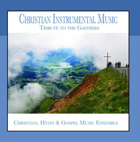 Christian Instrumental Music (Tribute to the Gaithers)