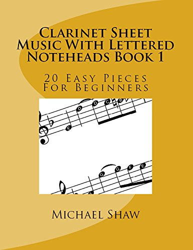 Clarinet Sheet Music With Lettered Noteheads Book 1: 20 Easy Pieces For ()