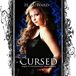 Cursed (A Paranormal Romance-Book #2 in the Demon Kissed Series) by [Ward, H.M.]