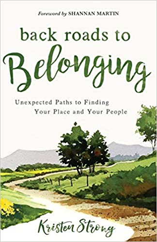 Image result for Back Roads to Belonging by Kristen Strong