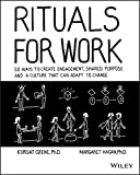 Rituals for Work: 50 Ways to Create