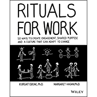 Rituals for Work: 50 Ways to Create Engagement, Shared Purpose, and a Culture that Can Adapt to Change (English Edition)
