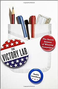 [ The Victory Lab: The Secret Science Of Winning Campaigns ] By Issenberg, Sasha (Author) [ Sep - 2012 ] [ ]