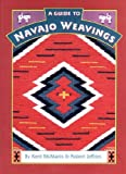 A Guide to Navajo Weavings, Kent McManis and Robert Jeffries, 1887896074