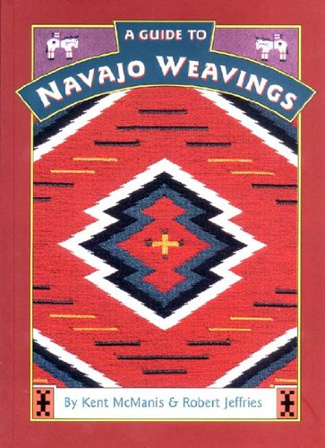 A Guide to Navajo Weavings (Native American Arts & Crafts)