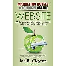 Marketing Hotels & Tourism Online (WEBSITE Strategies - Inspire, engage, convert Book 1)